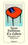 Ex Libris: Bekenntnisse einer Bibliomanin - Anne Fadiman, Melanie Walz