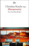 Mesopotamia. Ein Avant Pop Reader - Christian Kracht