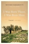I Was Born There, I Was Born Here - Mourid Barghouti, مريد البرغوثي