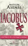 Iacobus - Matilde Asensi, Andrea Carlo Cappi