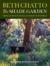 The Shade Garden: Shade-Loving Plants for Year-Round Interest - Beth Chatto, Steven Wooster