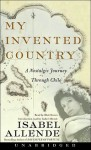 My Invented Country: A Nostalgic Journey Through Chile - Blair Brown, Isabel Allende