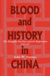 Blood And History In China: The Donglin Faction And Its Repression, 1620 1627 - John W. Dardess