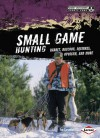 Small Game Hunting: Rabbit, Raccoon, Squirrel, Opossum, and More - Tom Carpenter