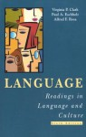 Language: Readings in Language and Culture - Virginia Clark, Paul Eschholz, Alfred Rosa