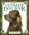 The Ultimate Dog Book - David Taylor