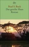 Das Geteilte Haus: Roman - Pearl S. Buck