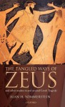 The Tangled Ways of Zeus: And Other Studies in and Around Greek Tragedy - Alan H. Sommerstein