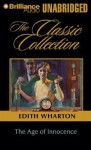The Age of Innocence (The Classic Collection) - Edith Wharton, Dick Hill