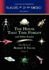The House That Time Forgot and Other Stories - Robert F. Young, Gavin L. O'Keefe, John Pelan