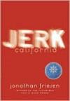 Jerk, California - Jonathan Friesen