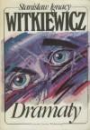 Dramaty - Stanisław Ignacy Witkiewicz