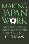 Making Japan Work - J.E. Thomas