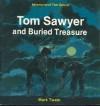 Tom Sawyer and Buried Treasure (Richardson, I. M. Mark Twain's Adventures of Tom Sawyer, 3.) - I.M. Richardson, Mark Twain