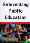 Reinventing Public Education: How Contracting Can Transform America's Schools - Paul Hill, James W. Guthrie, Paul Thomas Hill, Lawrence C. Pierce
