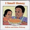 I Smell Honey: Family Celebration Board Books - Andrea Davis Pinkney, Brian Pinkney