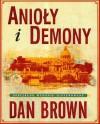 Anioły i demony. Ilustrowana - Dan Brown