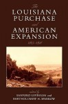 The Louisiana Purchase and American Expansion, 1803-1898 - Sanford Levinson