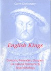 Carr's Dictionary of English Kings, Consorts, Pretenders, Usurpers, Unnatural Claimants and Royal Athelings - J.L. Carr