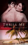 Thrill Me (A Caldwell Sisters Book) - Lucianne Rivers