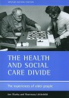 The health and social care divide (Revised 2nd Edition): The experiences of older people - Jon Glasby, Rosemary Littlechild