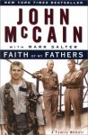 Faith of My Fathers : A Family Memoir - John McCain, Mark Salter
