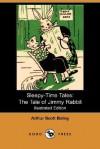 The Tale of Jimmy Rabbit - Arthur Scott Bailey, Eleanor Fagan