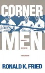 Corner Men: The Great Boxing Trainers - Ronald K. Fried
