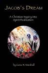 Jacob's Dream: A Christian Inquiry Into Spirit Realization - Gene W. Marshall
