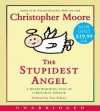 The Stupidest Angel (Audiocd) - Christopher Moore, Tony Roberts