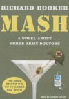 MASH: A Novel About Three Army Doctors - Richard Hooker, Johnny Heller