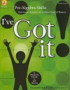 I've Got It! Pre-Algebra Skills: Easy-to-Use Assessments to Show Proof of Mastery - Marjorie Frank, Jill Norris