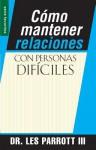 Cmo Mantener Relaciones Con Personas Dificiles / High Maintenance Relationships - Les Parrott III