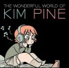 The Wonderful World of Kim Pine - Bryan Lee O'Malley