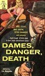 Dames, Danger, Death - Leo Margulies, Curt Cannon, Henry Kane, Richard S. Prather, Brett Halliday, Jonathan Craig, Frank Kane, Richard Deming, Richard Marsten, Harry Scarre