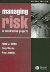 Managing Risk in Construction Projects - Nigel J. Smith, Tony Merna, Paul Jobling