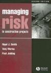 Managing Risk in Construction Projects - Nigel J. Smith, Tony Merna, Paul Jobling
