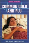 Common Cold and Flu - Alvin Silverstein, Robert A. Silverstein, Virginia B. Silverstein