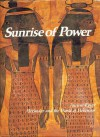 Sunrise of Power: Ancient Egypt, Alexander and the World of Hellenism: (The Rise and Fall of Empires: Imperial Visions Series: Vol. 1): - Joyce Milton