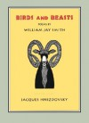 Birds And Beasts - William Jay Smith