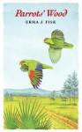 Parrot's Wood - Erma J. Fisk