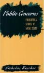 Public Concerns: Philosophical Studies of Social Issues - Nicholas Rescher