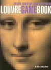Louvre Game Book: Play With The Largest Museum In The World - Pascal Bonafoux, David Rosenberg
