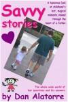 Savvy Stories (Savvy Stories #1) - Dan Alatorre