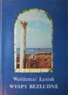 Wyspy bezludne - Waldemar Łysiak