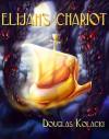 Elijah's Chariot - Douglas Kolacki