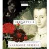 Elizabeth I (Audible Audio) - Margaret George, Kate Reading