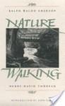 Nature and Walking - Ralph Waldo Emerson, Henry David Thoreau