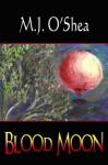 Blood Moon (Moon, #1) - M.J. O'Shea