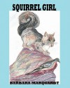 Squirrel Girl - Barbara Marquardt